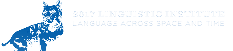 2017 Linguistic Institute: Language Across Space and Time / July 5 - August 1, 2017